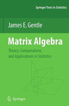 Matrix Algebra Theory  Computations and Applications in Statistics